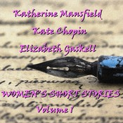 Women's Short Stories, Vol. 1 : Katherine Mansfield, Kate Chopin, and Elizabeth Gaskell Audiobook, by Katherine Mansfield