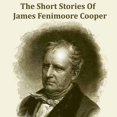 James Fenimore Cooper—The Short Stories Audiobook, by James Fenimore Cooper