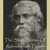 Rabindranath Tagore—The Short Stories Audiobook, by Rabindranath Tagore