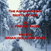 The Adventures of Santa Claus Audiobook, by L. Frank Baum