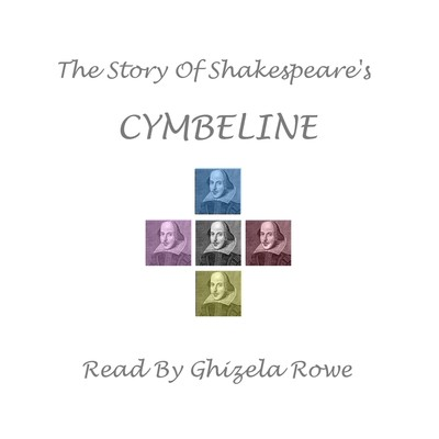 The Story of Shakespeare's Cymbeline Audiobook, by William Shakespeare