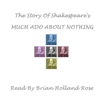 The Story of Shakespeare's Much Ado about Nothing Audiobook, by William Shakespeare