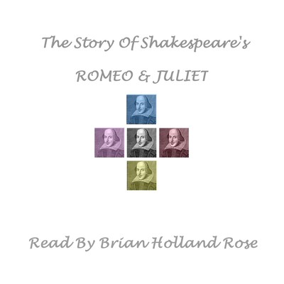 The Story of Shakespeare's Romeo and Juliet Audiobook, by William Shakespeare