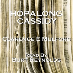 Hopalong Cassidy Audiobook, by Clarence E. Mulford