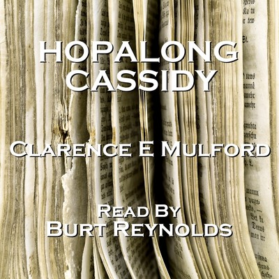 Hopalong Cassidy (Abridged) Audiobook, by Clarence E. Mulford