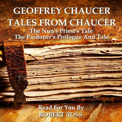 Tales from Chaucer: The Nun's Priest's Tale & The Pardoner's Prologue and Tale Audiobook, by Geoffrey Chaucer