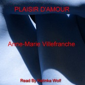 Plaisir D'Amour: An Erotic Memoir of Paris in the 1920s Audiobook, by Anne-Marie Villefranche
