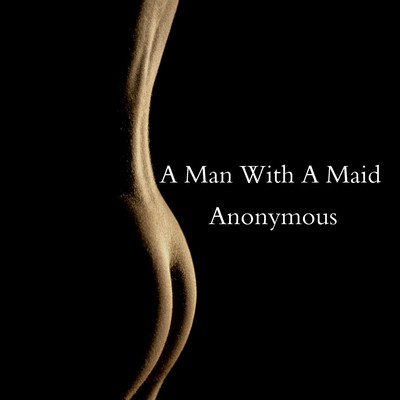 A Man with a Maid Audiobook, by Anonymous