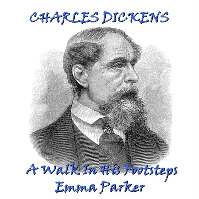 Charles Dickens: A Walk in His Footsteps Audiobook, by Charles Dickens
