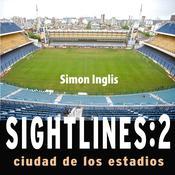 Sightlines:Ciudad de los Estadios Audiobook, by Simon Inglis