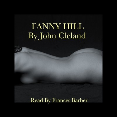 Fanny Hill: The Memoirs of a Woman of Pleasure Audiobook, by John Cleland