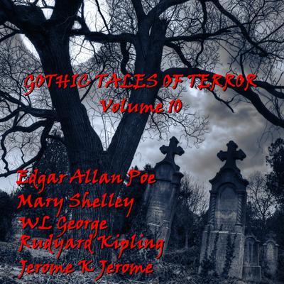 Gothic Tales of Terror, Vol. 10 Audiobook, by Rudyard Kipling
