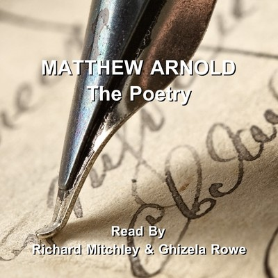Matthew Arnold, the Poetry Audiobook, by Matthew Arnold