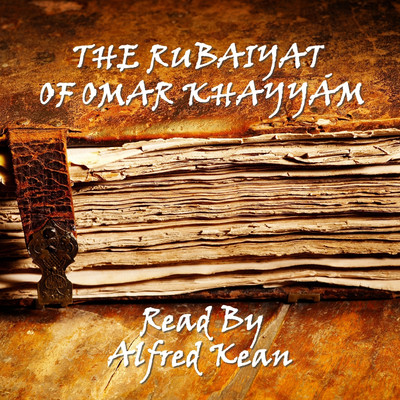 The Rubaiyat of Omar Khayyám Audiobook, by Omar Khayyám