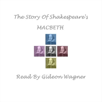 The Story of Shakespeare's Macbeth Audiobook, by William Shakespeare