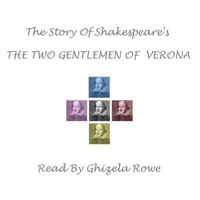 The Story of Shakespeare's The Two Gentlemen of Verona Audiobook, by William Shakespeare