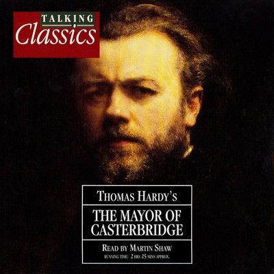The Life and Death of the Mayor of Casterbridge (Abridged) Audiobook, by Thomas Hardy
