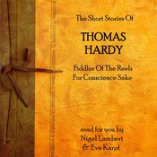 The Short Stories of Thomas Hardy: Fiddler of the Reels & For Conscience' Sake Audiobook, by Thomas Hardy