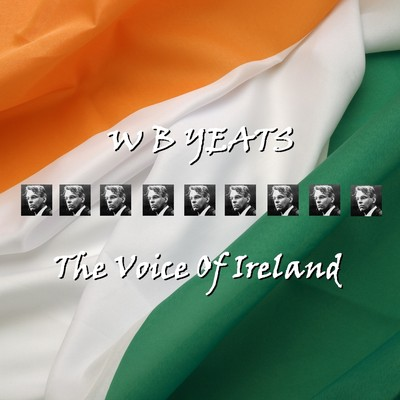W. B. Yeats: The Voice of Ireland Audiobook, by William Butler Yeats