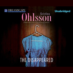 The Disappeared: A Novel Audiobook, by Kristina Ohlsson