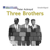 Three Brothers: A Novel Audiobook, by Peter Ackroyd