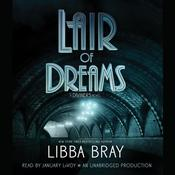 Lair of Dreams: A Diviners Novel, by Libba Bray