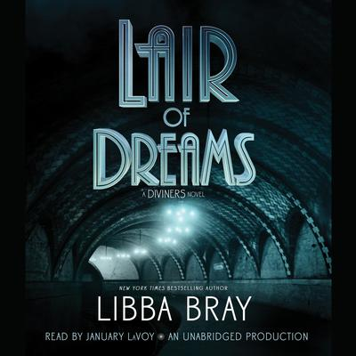 Lair of Dreams: A Diviners Novel Audiobook, by Libba Bray