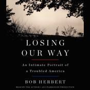 Losing Our Way: An Intimate Portrait of a Troubled America, by Bob Herbert