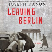 Leaving Berlin: A Novel, by Joseph Kanon