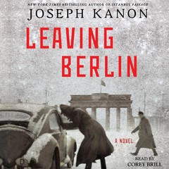 Leaving Berlin: A Novel Audiobook, by Joseph Kanon