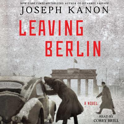 Leaving Berlin: A Novel Audiobook, by