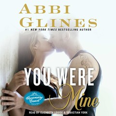 You Were Mine: A Rosemary Beach Novel Audiobook, by Abbi Glines