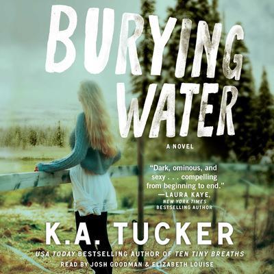 Burying Water Audiobook, by K. A. Tucker