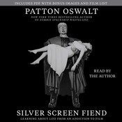 Silver Screen Fiend: Learning About Life from an Addiction to Film Audiobook, by Patton Oswalt