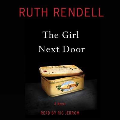 The Girl Next Door: A Novel Audiobook, by Ruth Rendell