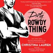 Dirty Rowdy Thing, by Christina Lauren