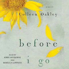 Before I Go: A Novel Audiobook, by Colleen Oakley