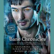 The Bane Chronicles, by Cassandra Clare, Maureen Johnson, Sarah Rees Brennan