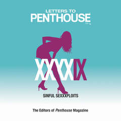 Letters to Penthouse XXXXIX: Sinful Sexxxploits Audiobook, by Penthouse International