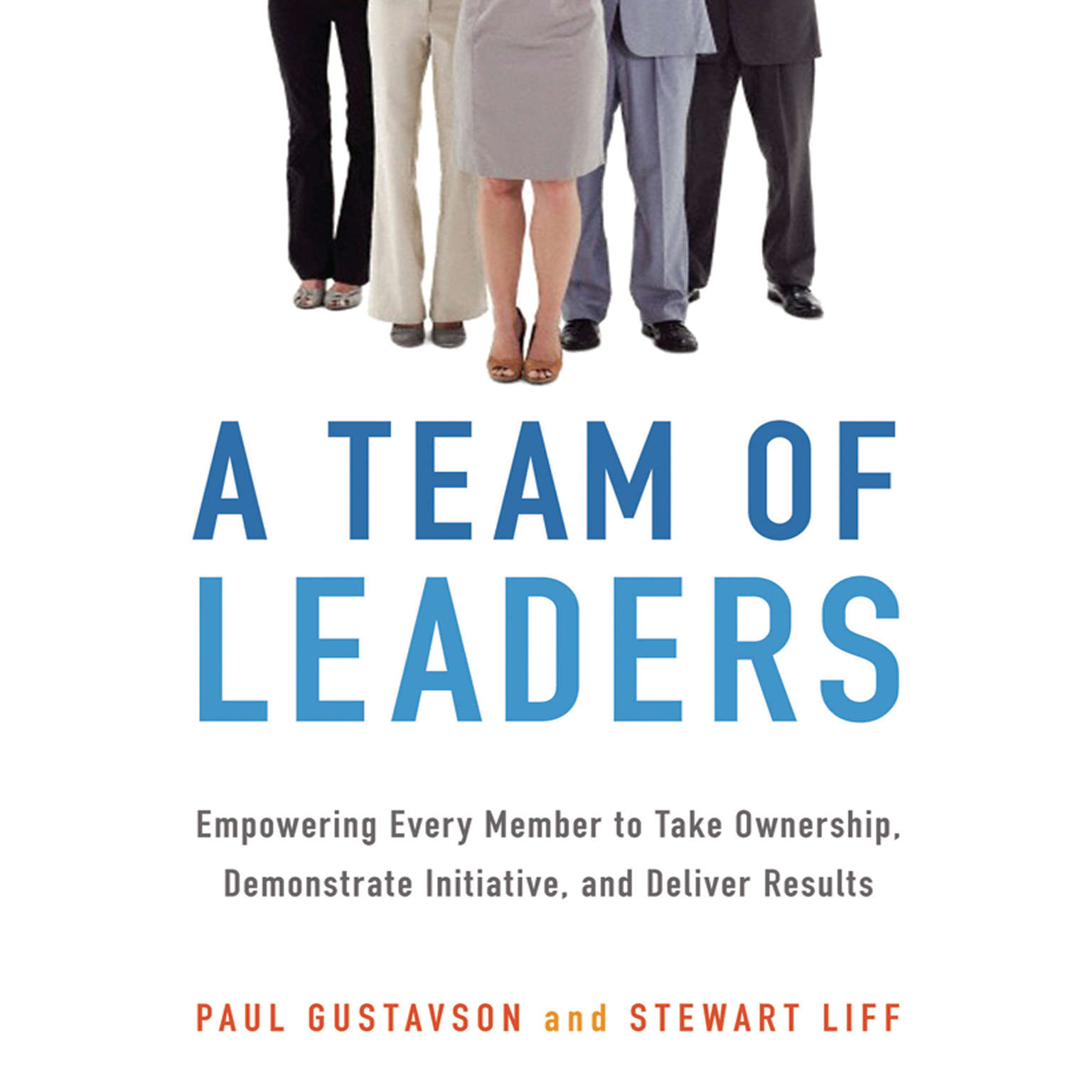 Printable A Team of Leaders: Empowering Every Member to Take Ownership, Demonstrate Initiative, and Deliver Results Audiobook Cover Art