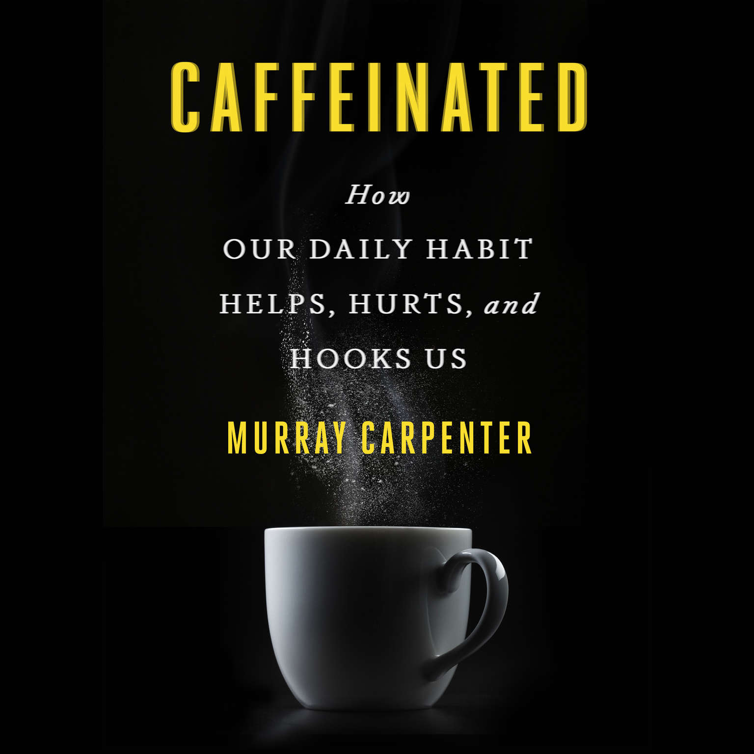 Printable Caffeinated: How Our Daily Habit Helps, Hurts, and Hooks Us Audiobook Cover Art