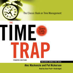 The Time Trap, 4th Edition: The Classic Book on Time Management Audiobook, by Alec Mackenzie, Pat Nickerson