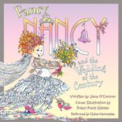 Fancy Nancy and the Wedding of the Century, by Jane O'Connor, Robin Preiss Glasser