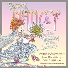 Fancy Nancy and the Wedding of the Century Audiobook, by