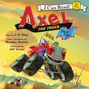 Axel the Truck: Field Trip, by J. D. Riley
