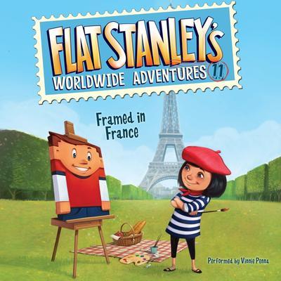 Flat Stanleys Worldwide Adventures #11: Framed in France Audiobook, by