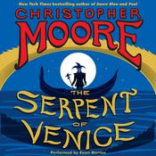 The Serpent of Venice: A Novel Audiobook, by Christopher Moore