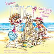 Fancy Nancy: Sand Castles and Sand Palaces, by Jane O'Connor