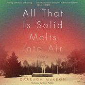 All That Is Solid Melts into Air: A Novel Audiobook, by Darragh McKeon