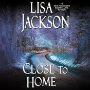 Close to Home Audiobook, by Lisa Jackson